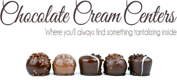 Chocolate Cream Centers